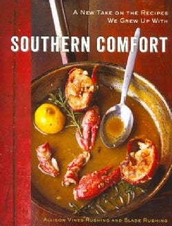 Southern Comfort: A New Take on the Recipes We Grew Up With (Hardcover)