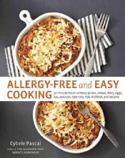 Allergy-Free and Easy Cooking: 30-Minute Meals Without Gluten, Wheat, Dairy, Eggs, Soy, Peanuts, Tree Nuts, Fish,... (Paperback)