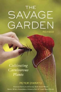 The Savage Garden: Cultivating Carnivorous Plants (Paperback)