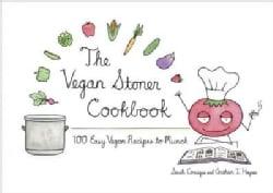 The Vegan Stoner Cookbook: 100 Easy Vegan Recipes to Munch (Hardcover)