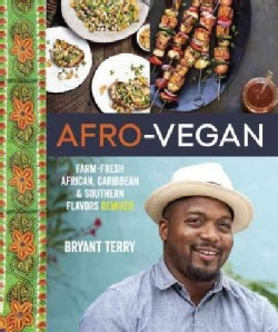 Afro-Vegan: Farm-Fresh African, Caribbean & Southern Flavors Remixed (Hardcover)