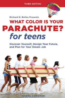 What Color Is Your Parachute? For Teens: Discover Yourself, Design Your Future, and Plan for Your Dream Job (Paperback)
