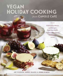 Vegan Holiday Cooking from Candle Cafe: Celebratory Menus and Recipes from New York's Premier Plant-Based Restaur... (Hardcover)