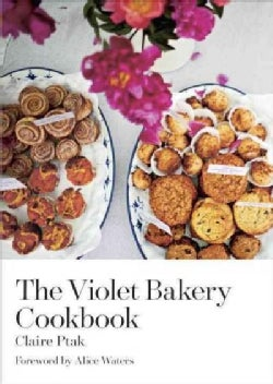 The Violet Bakery Cookbook (Hardcover)