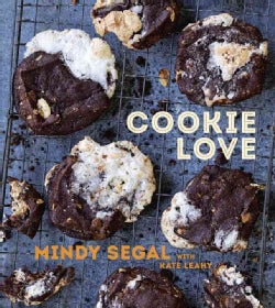 Cookie Love: More Than 60 Recipes and Techniques for Turning the Ordinary into the Extraordinary (Hardcover)