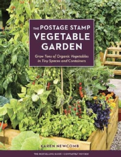 The Postage Stamp Vegetable Garden: Grow Tons of Organic Vegetables in Tiny Spaces and Containers (Paperback)