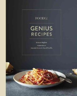 Food 52 Genius Recipes: 100 Recipes That Will Change the Way You Cook (Hardcover)