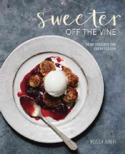 Sweeter Off the Vine: Fruit Desserts for Every Season (Hardcover)