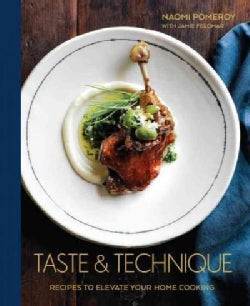 Taste & Technique: Recipes to Elevate Your Home Cooking (Hardcover)
