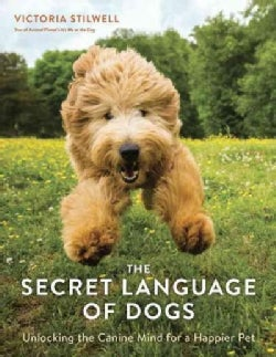 The Secret Language of Dogs: Unlocking the Canine Mind for a Happier Pet (Paperback)