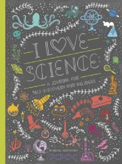 I Love Science: A Journal for Self-Discovery and Big Ideas (Paperback)