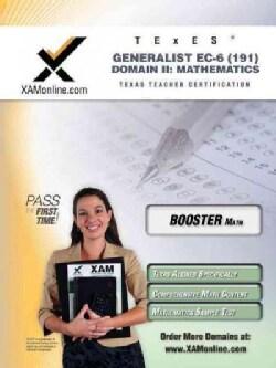TExES Generalist EC-6 191: Teacher Certification Exam: Boost Edition (Paperback)