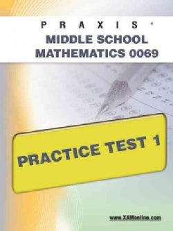 PRAXIS Middle School Mathematics 0069 Practice Test 1 (Paperback)