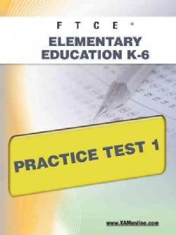Ftce Elementary Education K-6 Practice Test 1 (Paperback)