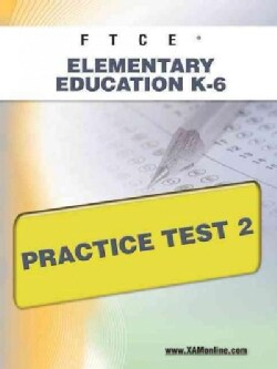 Ftce Elementary Education K-6 Practice Test 2 (Paperback)