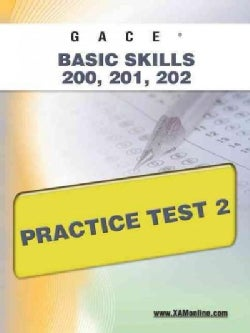 Gace Basic Skills 200, 201, 202 Practice Test 2 (Paperback)