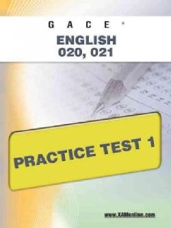 Gace English 020, 021 Practice Test 1 (Paperback)