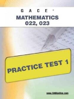 Gace Mathematics 022, 023 Practice Test 1 (Paperback)