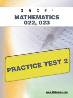 Gace Mathematics 022, 023 Practice Test 2 (Paperback)