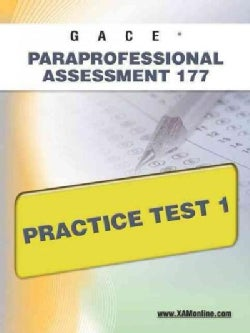 GACE Paraprofessional Assessment 177 Practice Test 1: Teacher Certification (Paperback)
