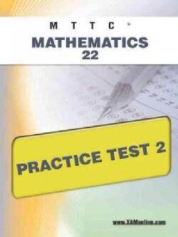 MTTC Mathematics 22 Practice Test 2 (Paperback)