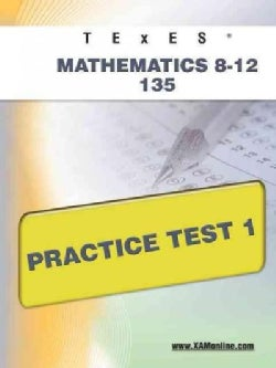 TEXES Mathematics 8-12 135 Practice Test 1 (Paperback)
