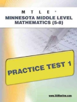 Mtle Minnesota Middle Level Mathematics 5-8 Practice Test 1 (Paperback)