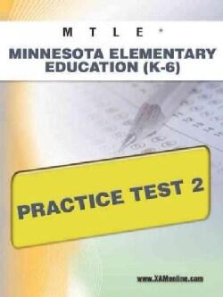 Mtle Minnesota Elementary Education K-6 Practice Test 2 (Paperback)