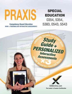 Praxis Special Education 0354, 5354, 5383, 0543, 5543 (Paperback)
