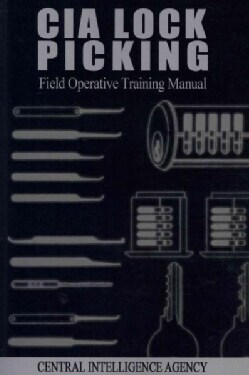 CIA Lock Picking: Field Operative Training Manual (Paperback)
