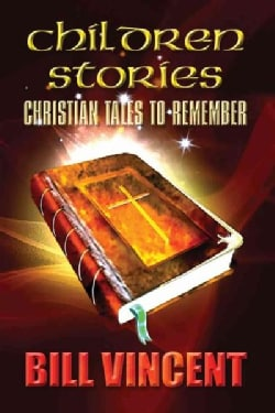 Children Stories: Christian Tales to Remember (Paperback)
