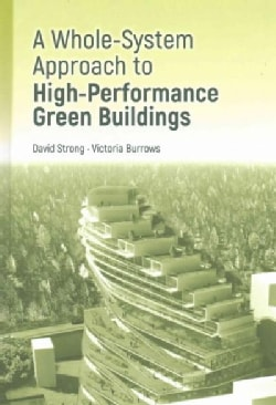 A Whole-System Approach to High Performance Green Buildings (Hardcover)