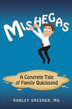 Mishegas: A Concrete Tale of Family Quicksand (Paperback)