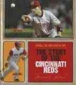 The Story of the Cincinnati Reds (Hardcover)
