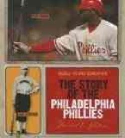 The Story of the Philadelphia Phillies (Hardcover)