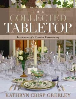 The Collected Tabletop: Inspirations for Creative Entertaining (Hardcover)