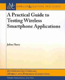 A Practical Guide to Testing Wireless Smartphone Applications (Paperback)