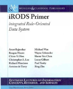 iRods Primer: Integrated Rule-Oriented Data System (Paperback)
