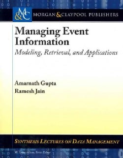 Managing Event Information: Modeling, Retrieval, and Applications (Paperback)