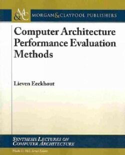 Computer Architecture Performance Evaluation Methods (Paperback)