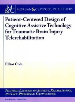Patient-Centered Design of Cognitive Assistive Technology for Traumatic Brain Injury Telerehabilitation (Paperback)