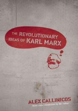 The Revolutionary Ideas of Karl Marx (Paperback)