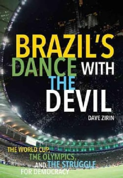 Brazil's Dance with the Devil: The World Cup, the Olympics, and the Fight for Democracy: Updated Olympics Edition (Paperback)