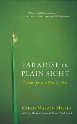 Paradise in Plain Sight: Lessons from a Zen Garden (Paperback)
