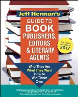 Jeff Herman's Guide to Book Publishers, Editors and Literary Agents 2017: Who They Are, What They Want, How to Wi... (Paperback)