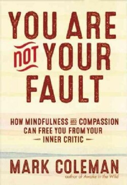 Make Peace With Your Mind: How Mindfulness and Compassion Can Free You from Your Inner Critic (Paperback)