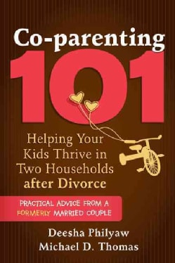 Co-parenting 101: Helping Your Kids Thrive in Two Households after Divorce (Paperback)