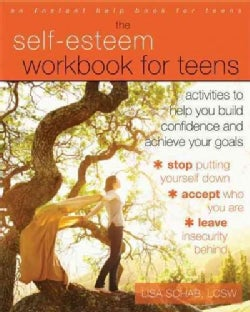 The Self-Esteem Workbook for Teens: Activities to Help You Build Confidence and Achieve Your Goals (Paperback)