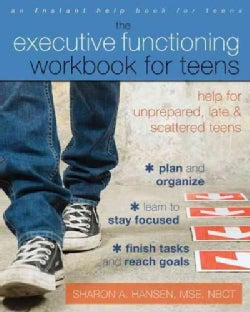The Executive Functioning Workbook for Teens: Help for Unprepared, Late, and Scattered Teens (Paperback)