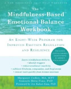The Mindfulness-Based Emotional Balance Workbook: An Eight-Week Program for Improved Emotion Regulation and Resil... (Paperback)